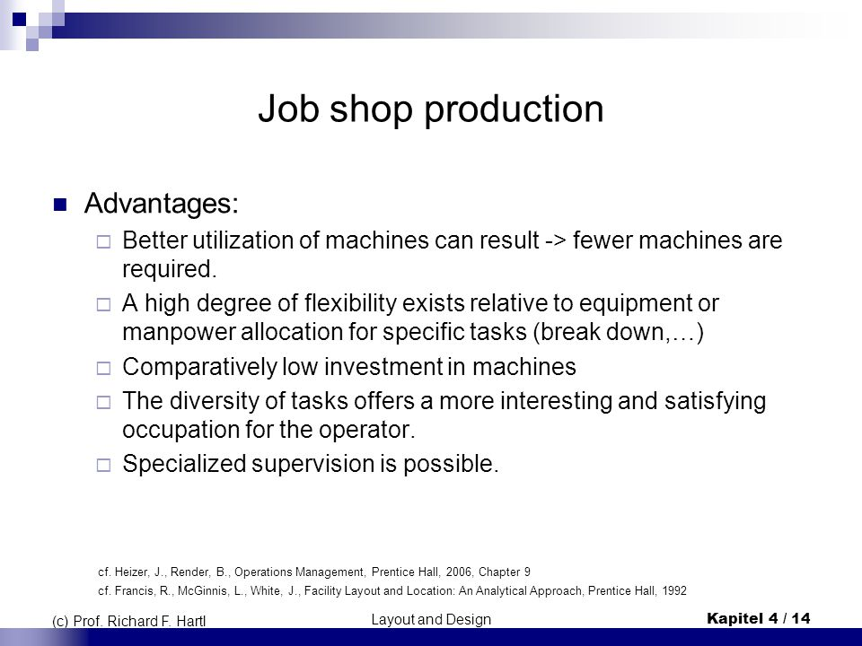 Job shop production Advantages: