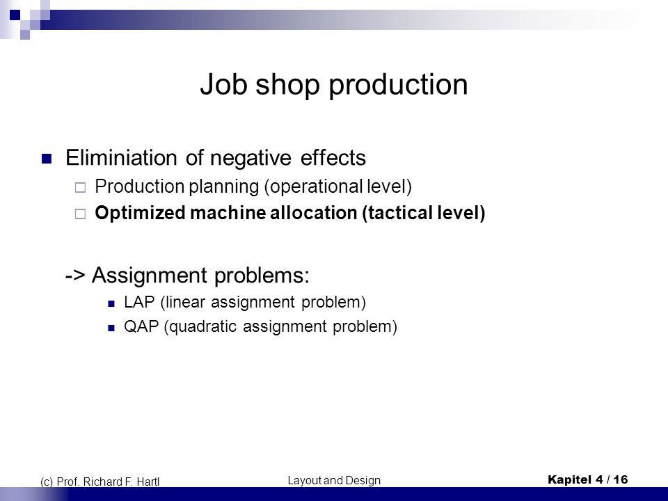 Job shop production Eliminiation of negative effects