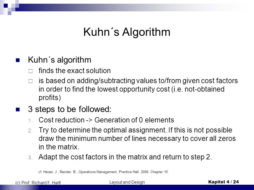Kuhn´s Algorithm Kuhn´s algorithm 3 steps to be followed: