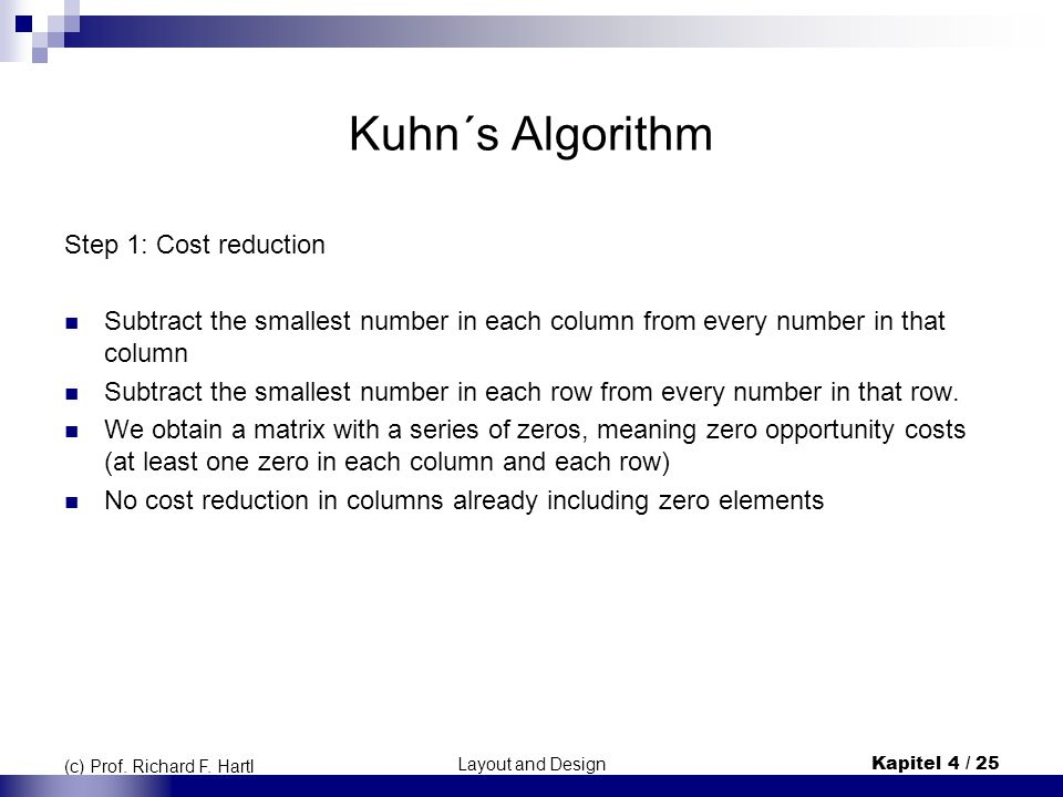 Kuhn´s Algorithm Step 1: Cost reduction