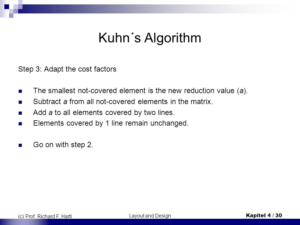 Kuhn´s Algorithm Step 3: Adapt the cost factors