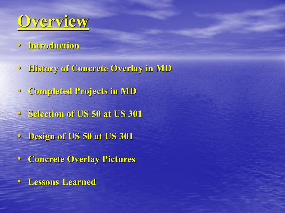 Overview Introduction History of Concrete Overlay in MD