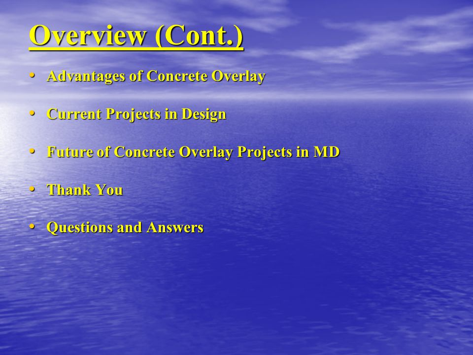 Overview (Cont.) Advantages of Concrete Overlay