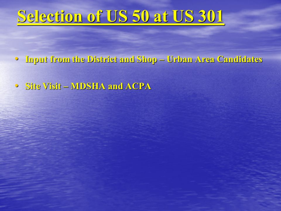 Selection of US 50 at US 301 Input from the District and Shop – Urban Area Candidates.