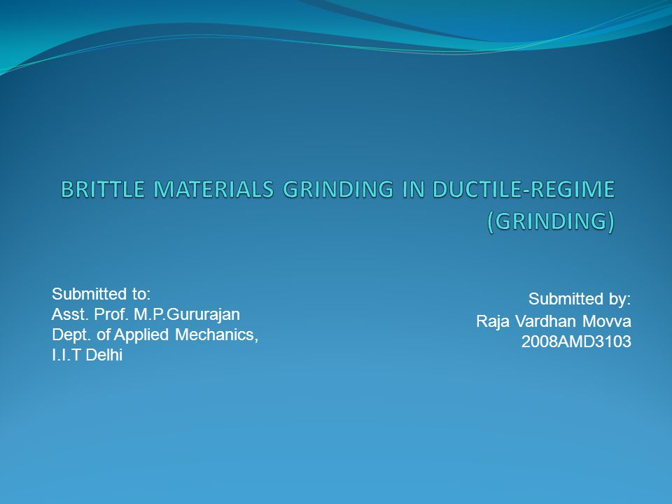 BRITTLE MATERIALS GRINDING IN DUCTILE-REGIME (GRINDING)