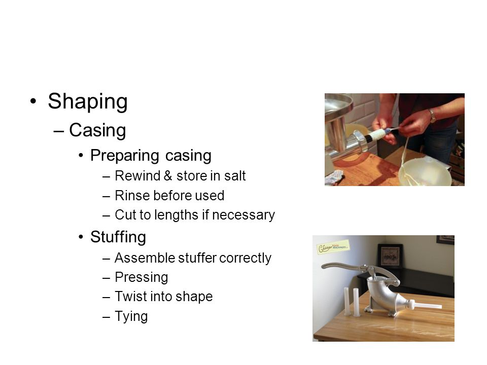 Shaping Casing Preparing casing Stuffing Rewind & store in salt