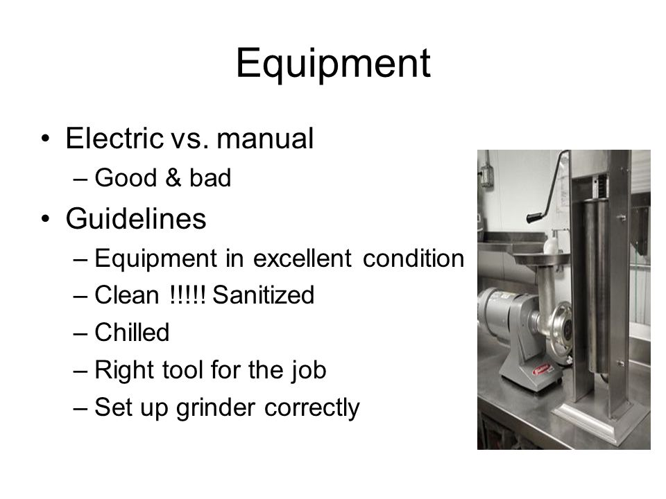 Equipment Electric vs. manual Guidelines Good & bad