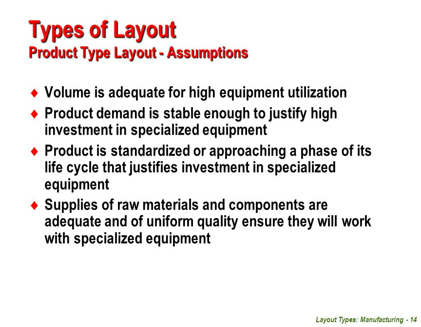 Types of Layout Product Type Layout - Assumptions