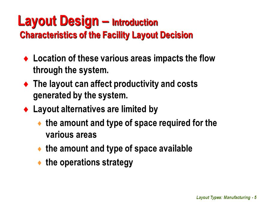 Layout Design – Introduction Characteristics of the Facility Layout Decision