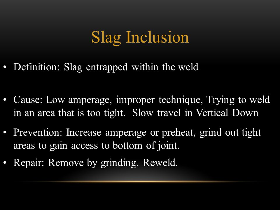 Slag Inclusion Definition: Slag entrapped within the weld