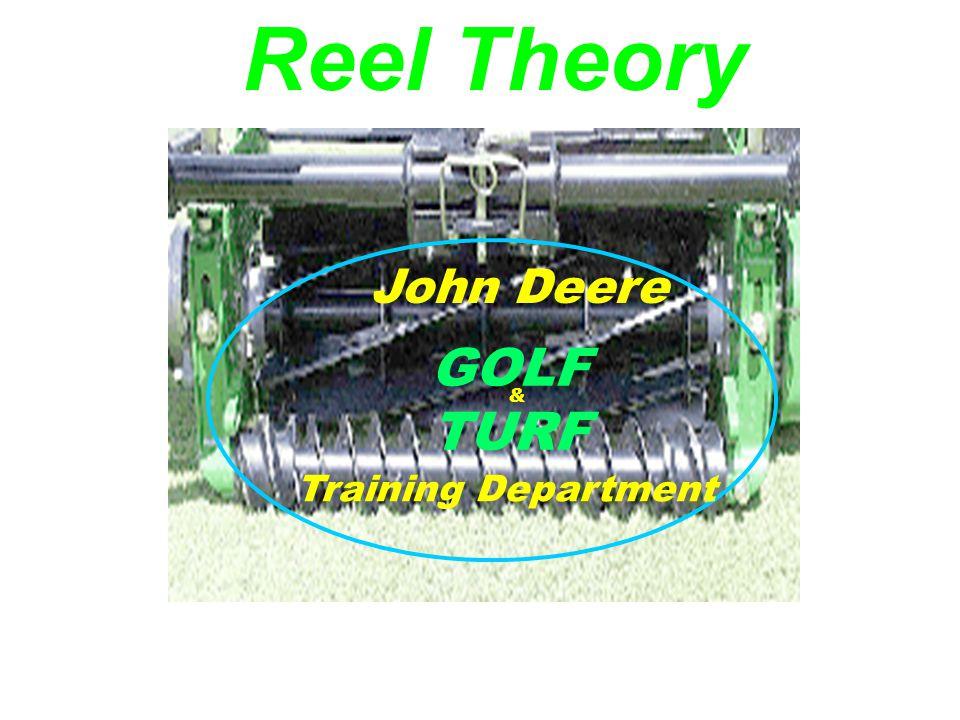 Reel Theory GOLF TURF John Deere Training Department & 24 NOV 97