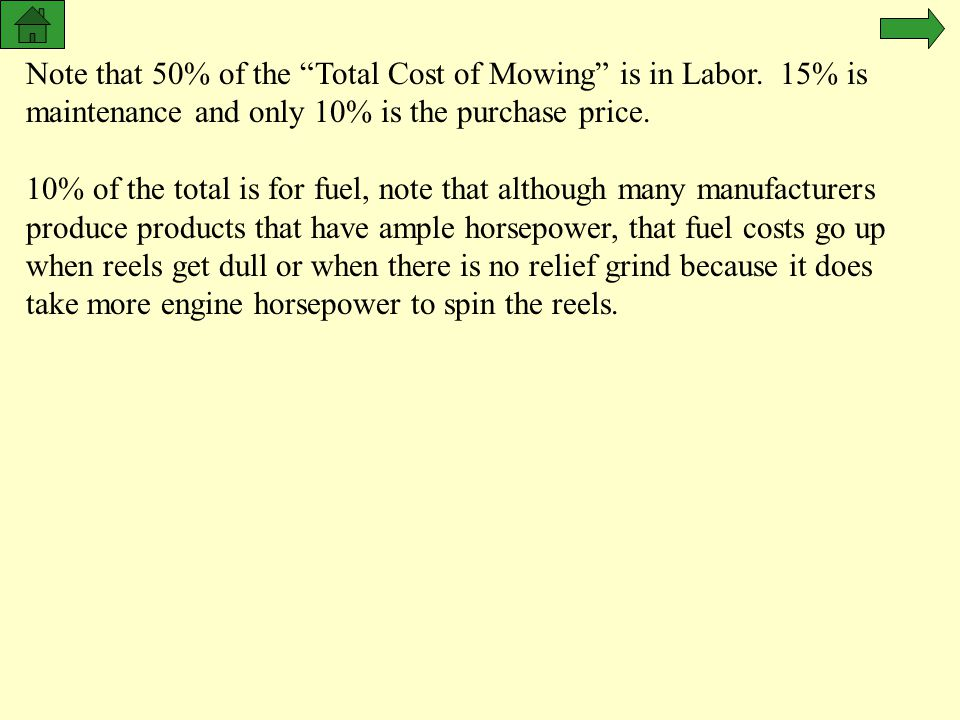24 NOV 97 Note that 50% of the Total Cost of Mowing is in Labor. 15% is maintenance and only 10% is the purchase price.