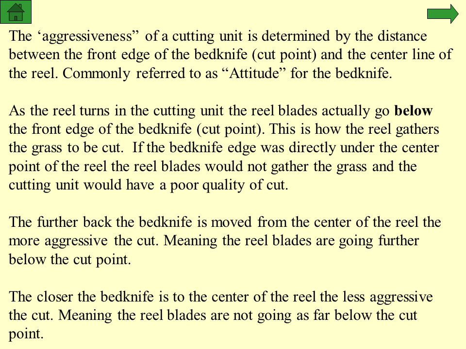 The 'aggressiveness of a cutting unit is determined by the distance