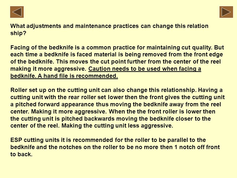What adjustments and maintenance practices can change this relation ship