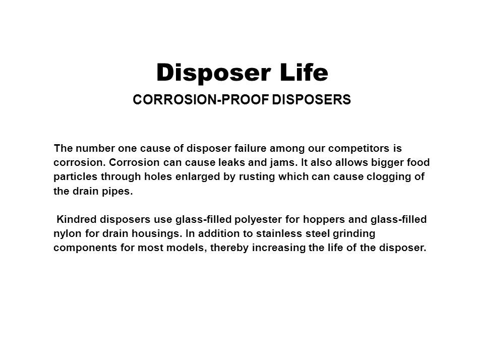 CORROSION-PROOF DISPOSERS