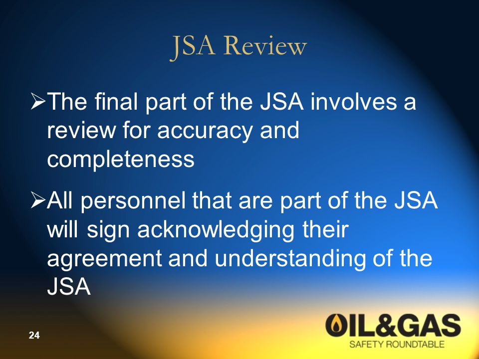 JSA Review The final part of the JSA involves a review for accuracy and completeness.