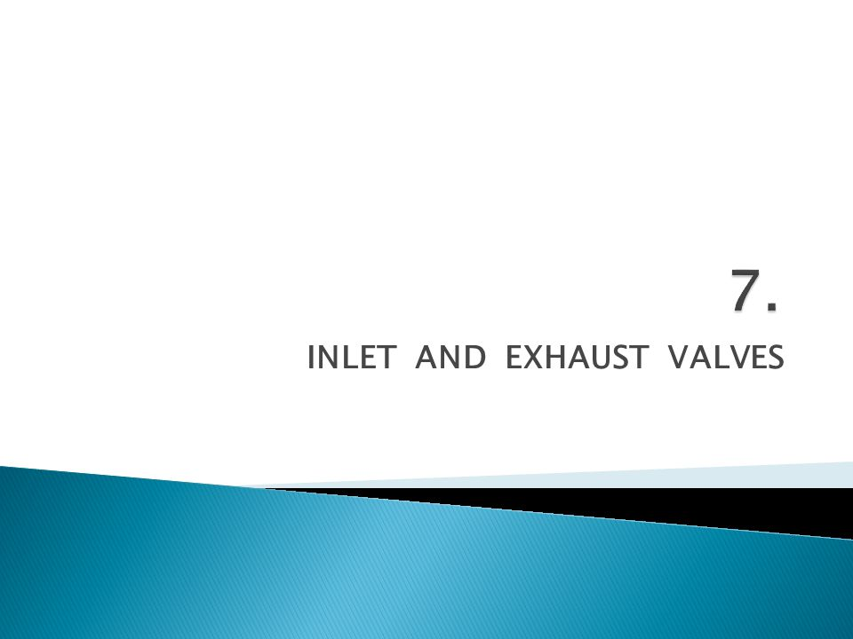 INLET AND EXHAUST VALVES
