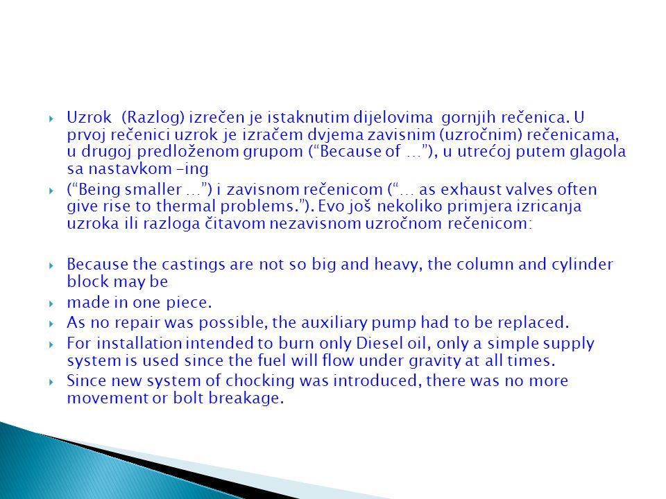 Uzrok (Razlog) izrečen je istaknutim dijelovima gornjih rečenica