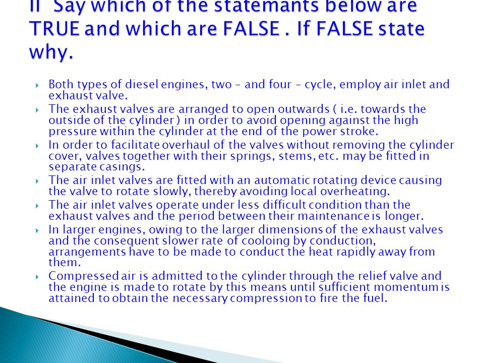 II Say which of the statemants below are TRUE and which are FALSE