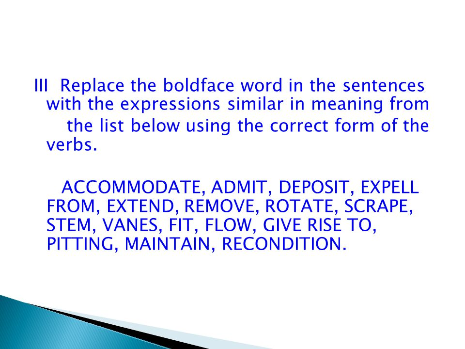 III Replace the boldface word in the sentences with the expressions similar in meaning from