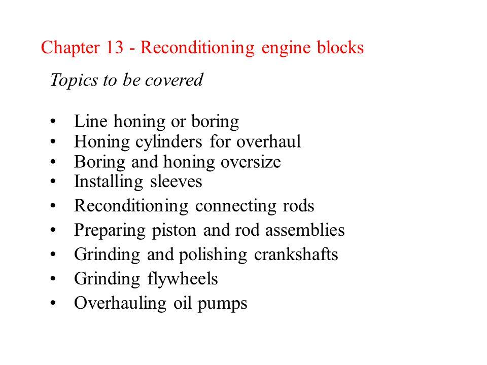 Chapter 13 - Reconditioning engine blocks