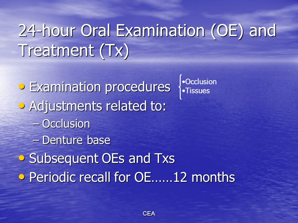 24-hour Oral Examination (OE) and Treatment (Tx)