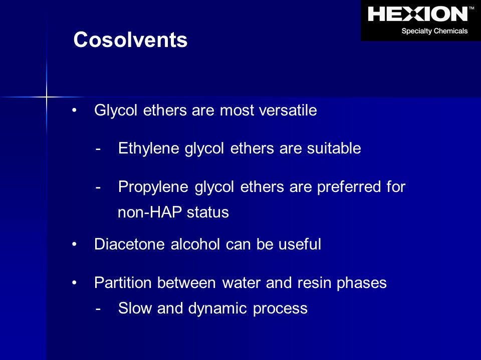 Cosolvents Glycol ethers are most versatile