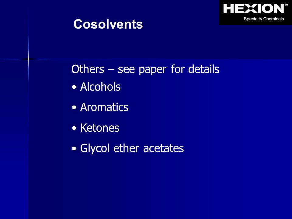 Cosolvents Others – see paper for details Alcohols Aromatics Ketones