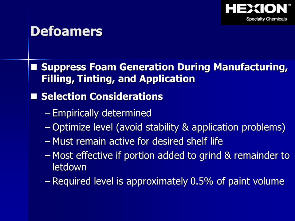 Defoamers Suppress Foam Generation During Manufacturing, Filling, Tinting, and Application. Selection Considerations.