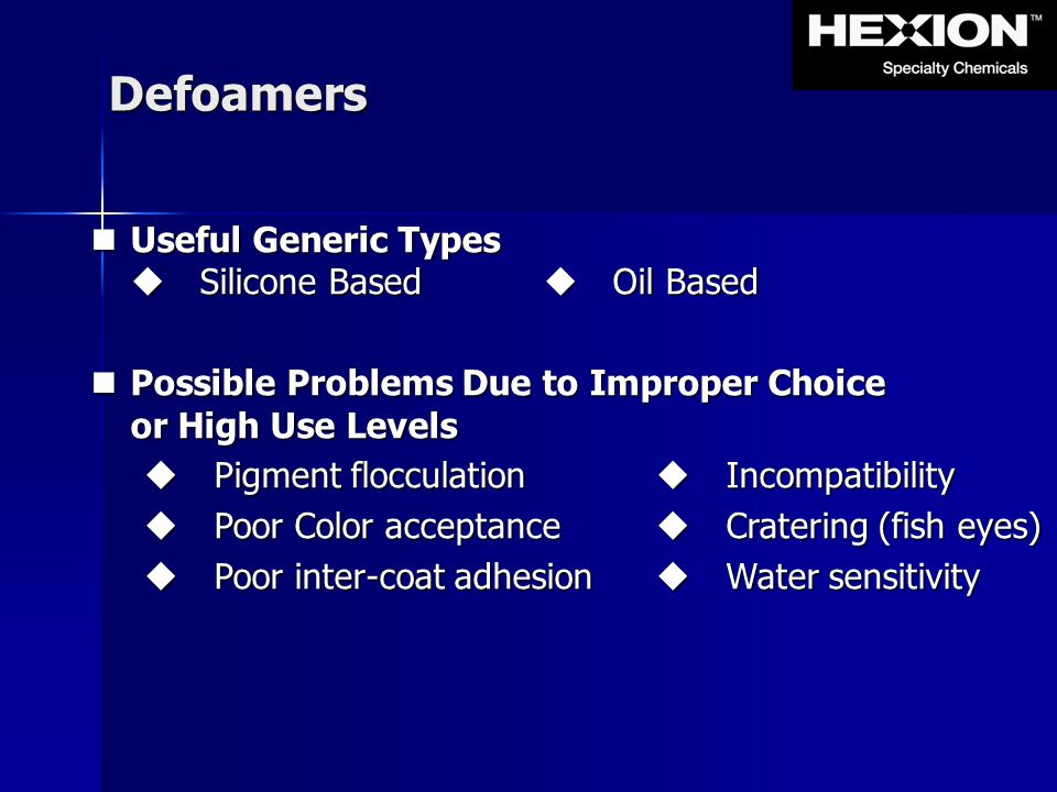 Defoamers Useful Generic Types  Silicone Based  Oil Based