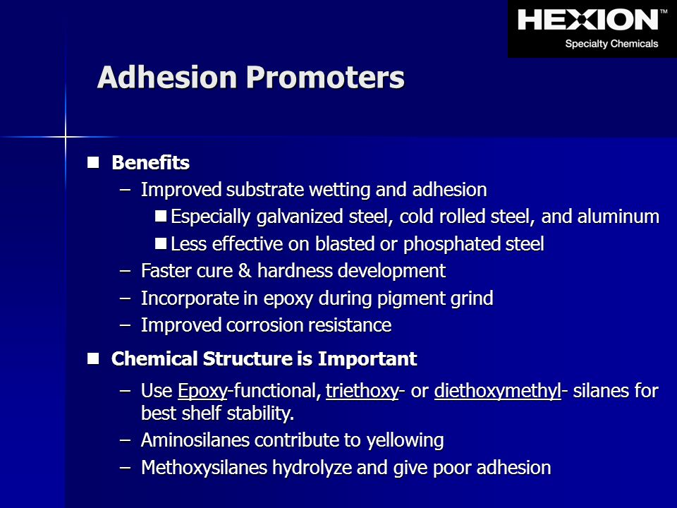 Adhesion Promoters Benefits Improved substrate wetting and adhesion