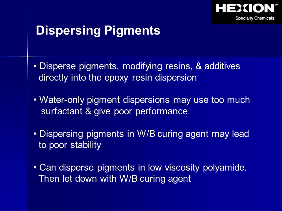 Dispersing Pigments Disperse pigments, modifying resins, & additives