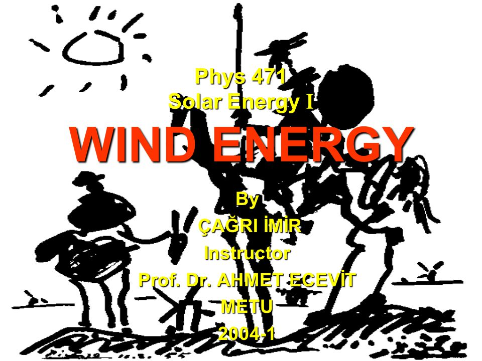 Phys 471 Solar Energy I WIND ENERGY