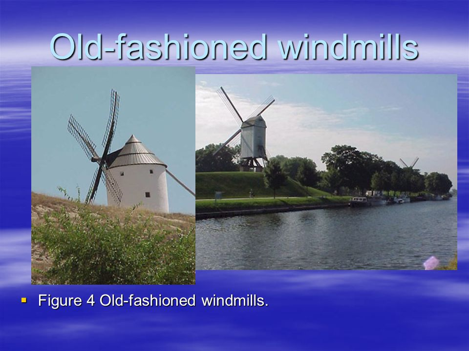 Old-fashioned windmills