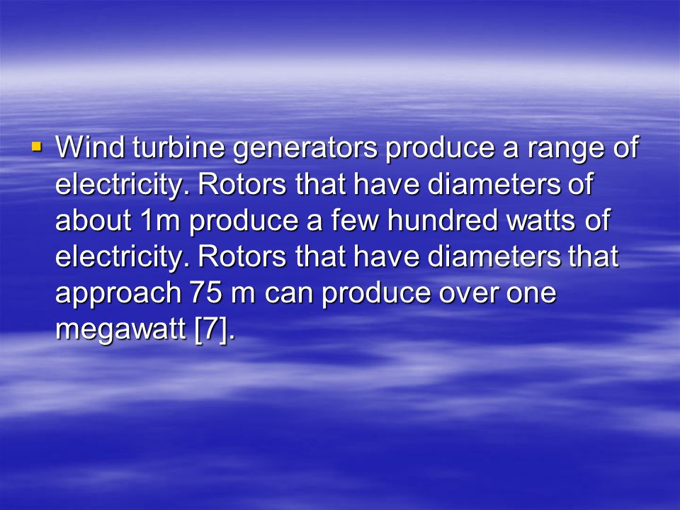 Wind turbine generators produce a range of electricity