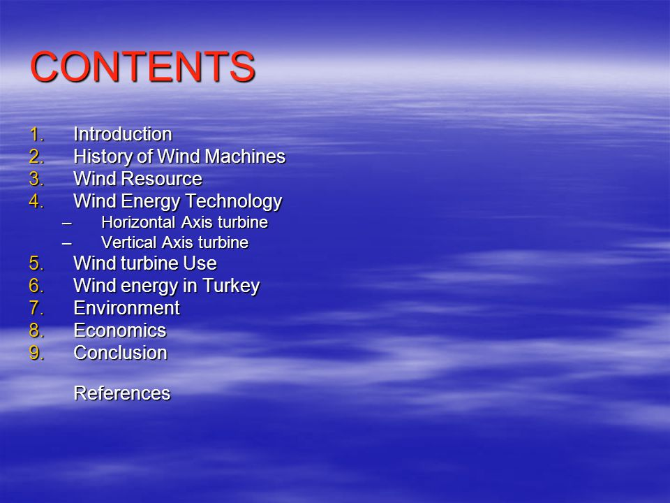 CONTENTS Introduction History of Wind Machines Wind Resource