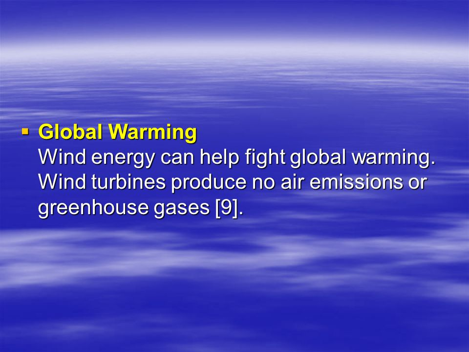 Global Warming Wind energy can help fight global warming