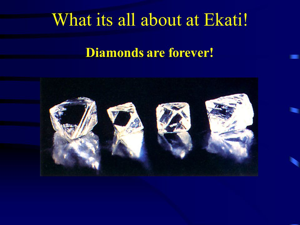 What its all about at Ekati!