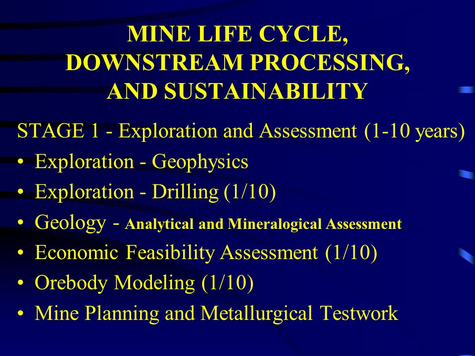 MINE LIFE CYCLE, DOWNSTREAM PROCESSING, AND SUSTAINABILITY