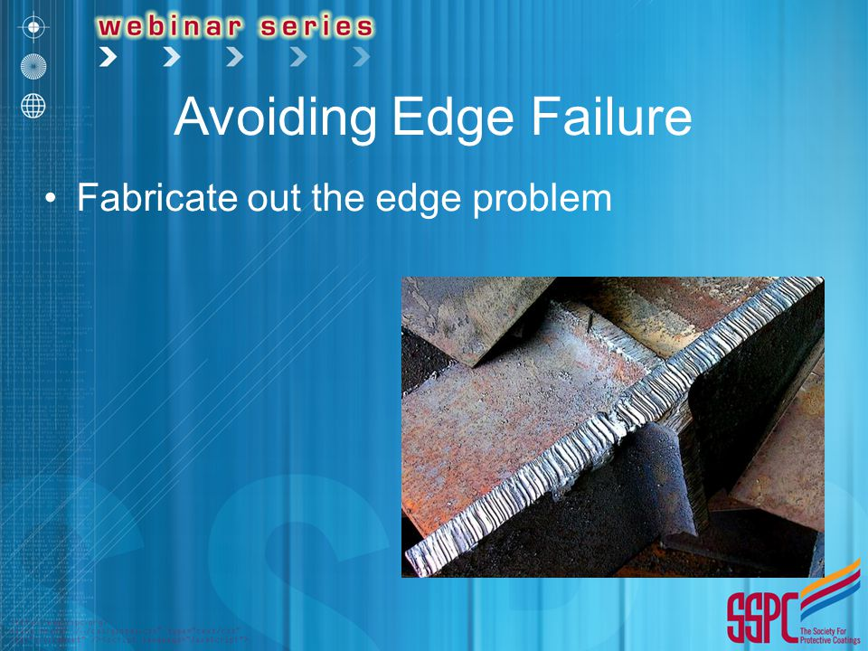 Avoiding Edge Failure Fabricate out the edge problem
