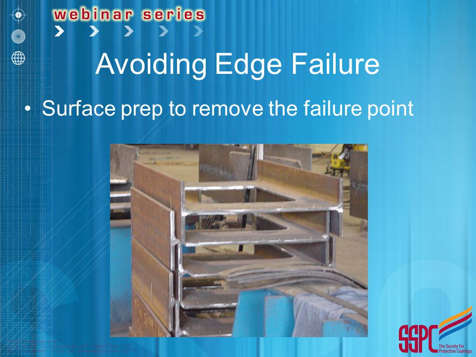 Avoiding Edge Failure Surface prep to remove the failure point