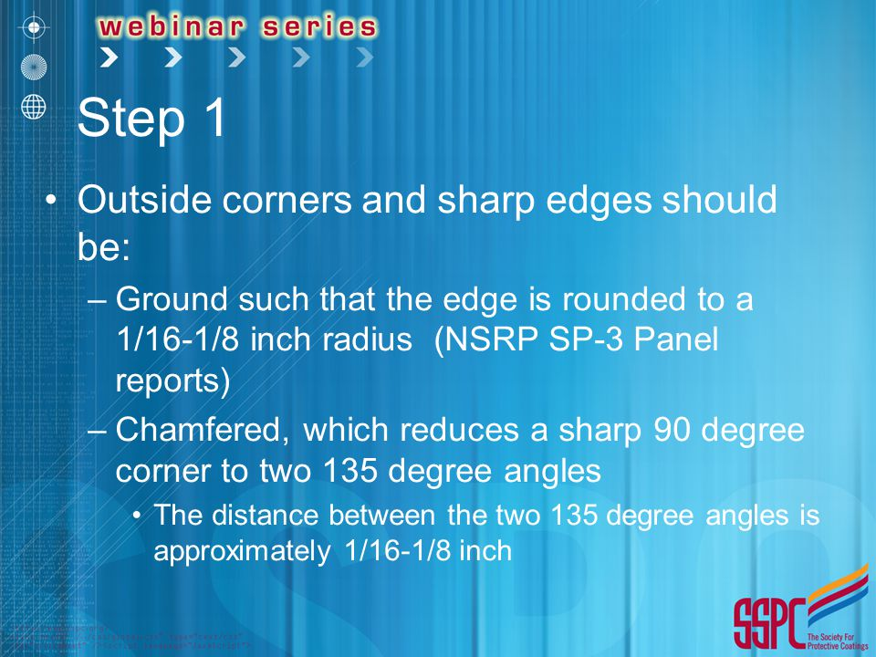Step 1 Outside corners and sharp edges should be: