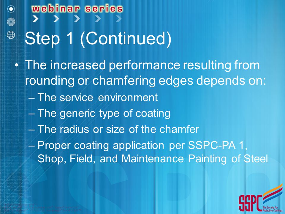 Step 1 (Continued) The increased performance resulting from rounding or chamfering edges depends on: