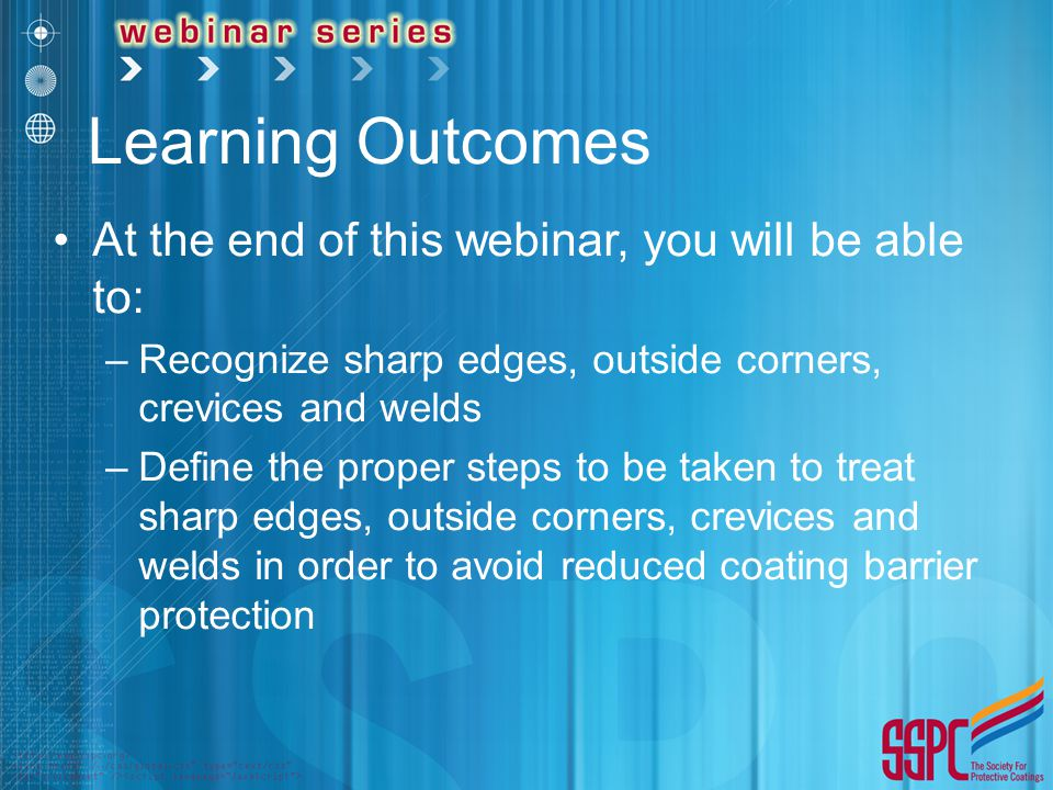 Learning Outcomes At the end of this webinar, you will be able to: