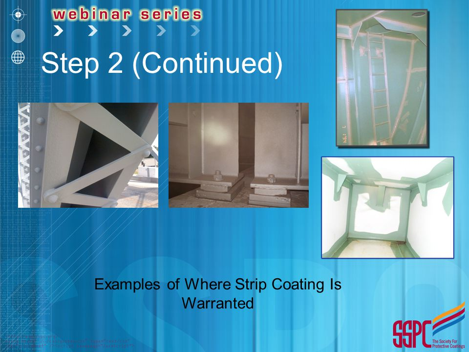 Examples of Where Strip Coating Is Warranted