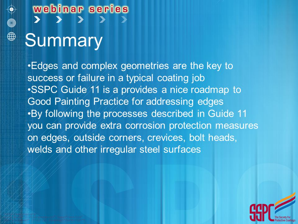 Summary Edges and complex geometries are the key to success or failure in a typical coating job.