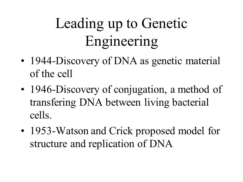 Leading up to Genetic Engineering