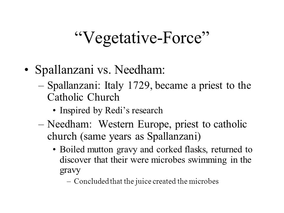 Vegetative-Force Spallanzani vs. Needham: