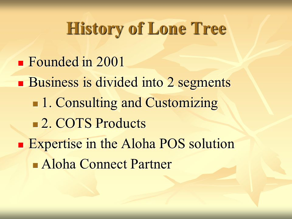 History of Lone Tree Founded in 2001