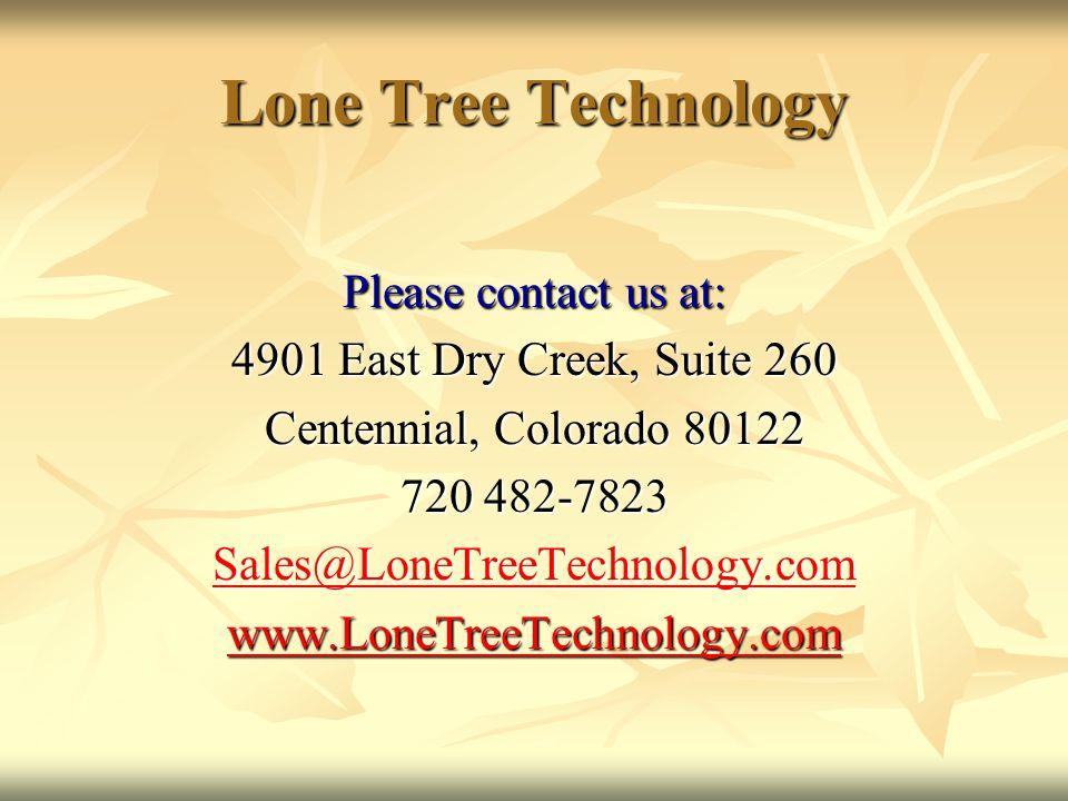 Lone Tree Technology Please contact us at: